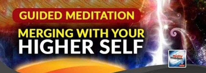 Guided Meditation Merging With Your Higher Self
