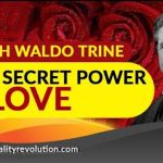 Ralph Waldo Trine – The Secret Power Of Love