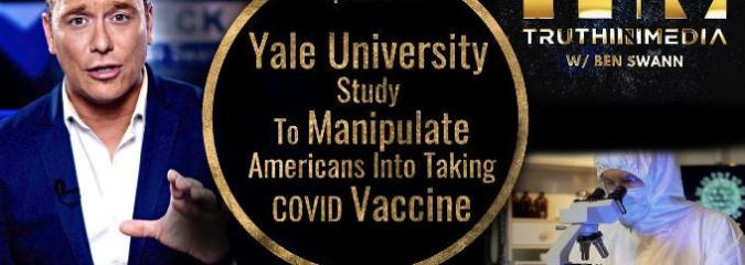 Yale Study To Manipulate Americans Into Taking C0VlD Vaccine