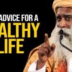 Sadhguru's Best Advice on Healthy Life | Sadhguru Advice