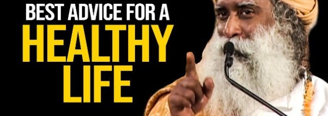 Sadhguru's Best Advice on Healthy Life | Sadhguru Advice