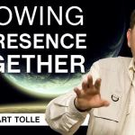 Growing in Presence Together | Q&A Eckhart Tolle