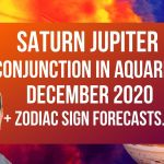 Saturn Jupiter Great Conjunction in Aquarius – 21st December 2020 + Zodiac Sign Forecasts…