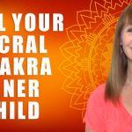 Heal Your Sacral Chakra Inner Child
