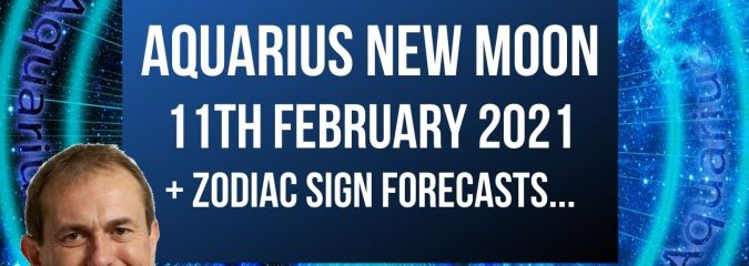 Aquarius New Moon 11th February 2021 + Zodiac Sign Forecasts