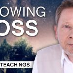 Beyond the Form: Allowing Loss | Eckhart Tolle Teachings