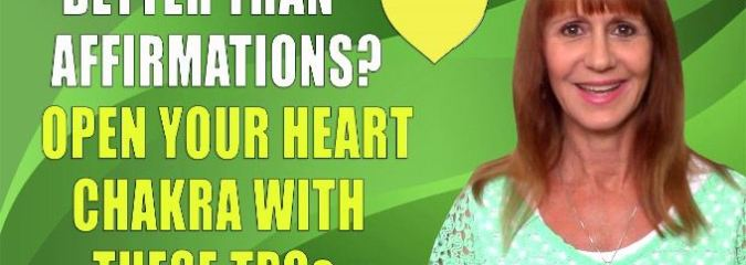 Open Your Heart Chakra with These TPQs