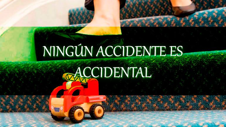 NINGÚN ACCIDENTE ES ACCIDENTAL