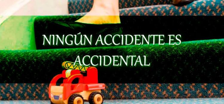 NINGÚN ACCIDENTE ES ACCIDENTAL