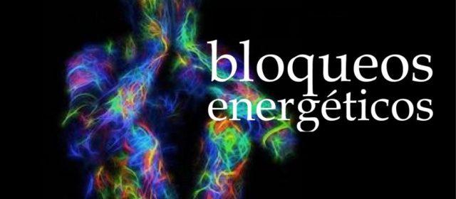 BLOQUEOS ENERGÉTICOS