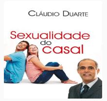 Sexualidade Do Casal Com O Pastor Claudio Duarte