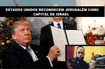 Estados Unidos Reconhecem Jerusalém como Capital de Israel – PROFECIA?