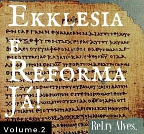 Igreja, Reforma, Ekklesia, Heresia