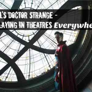 The Doctor is HERE! Marvel's DOCTOR STRANGE – Now Playing In Theaters Everywhere + New Clips