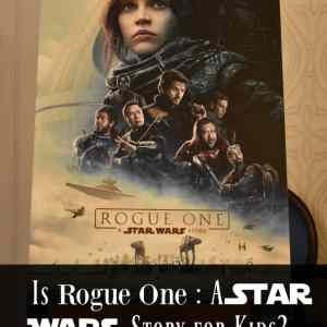 Is Rogue One : A Star Wars Story for Kids?
