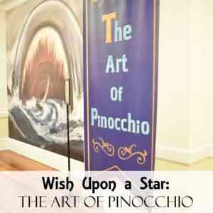 Wish Upon A Star: The Art of Pinocchio Exhibit