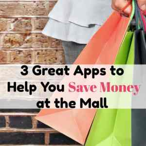 3 Great Apps to Help You Save Money at the Mall