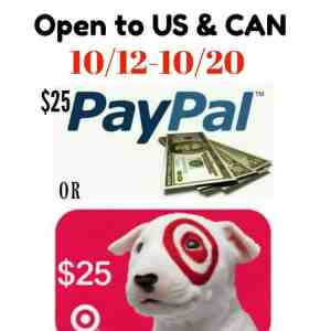 Pick Your Prize ($25 Paypal Cash or Target gift Card)Giveaway Ends 10/20