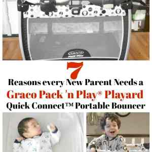 7 Reasons every New Parent Needs a Graco Pack 'n Play Playard Quick Connect™ Portable Bouncer + Giveaway