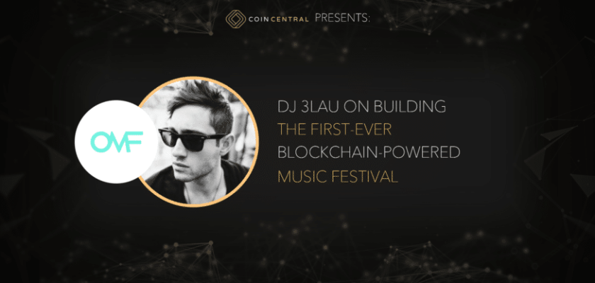 DJ 3LAU Is Putting Together a Blockchain Powered Music Festival Consider The Consumer