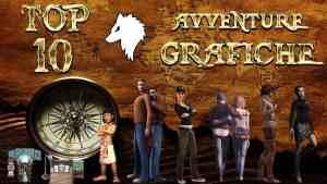 Top 10 avventure grafiche di SEMPRE