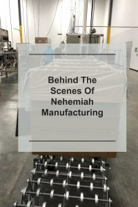 Behind The Scenes Of Nehemiah Manufacturing