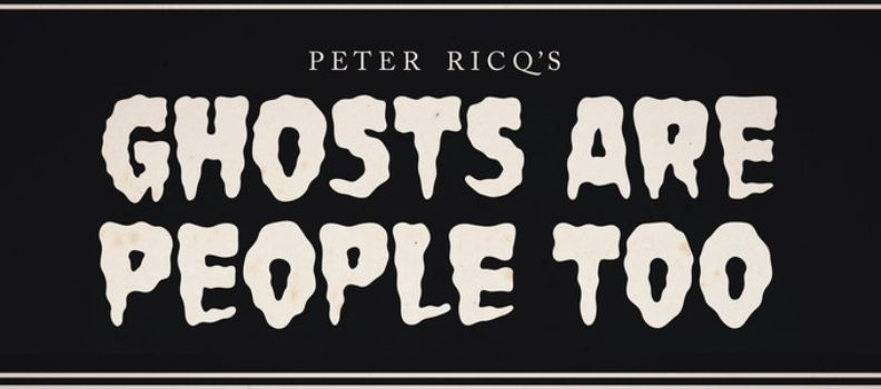 'Ghosts Are People Too' Writer/Artist Peter Ricq: The Conskipper Interview