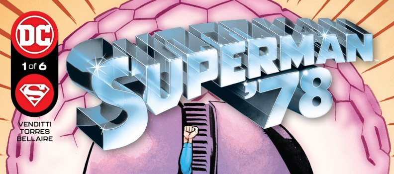 Rob Venditti and Wilfredo Torres Explore Richard Donner's 'Superman' in August's 'Superman '78'