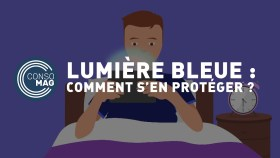 Comment protéger ses yeux contre la lumière bleue ? - #CONSOMAG