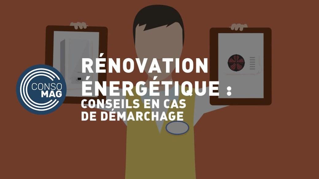 Rénovation énergétique : conseils en cas de démarchage #CONSOMAG