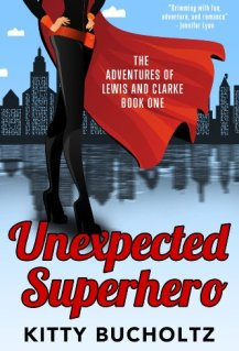 Unexpected Superhero by Kitty Bucholtz