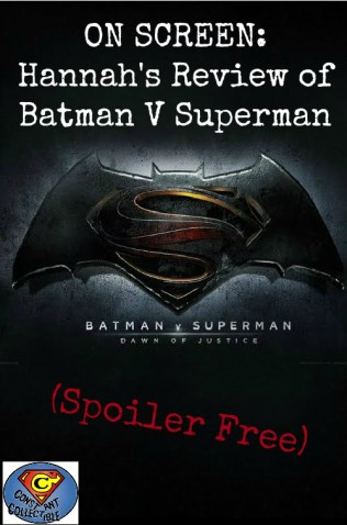 On Screen Hannah's Review of Batman V Superman (Spoiler Free)