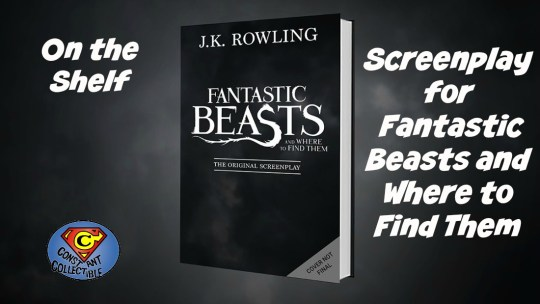 On the Shelf Screenplay for Fantastic Beasts and Where to Find Them