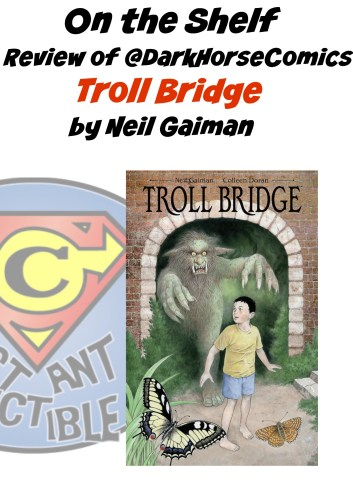 on-the-shelf-review-of-darkhorsecomics-troll-bridge-by-neil-gaiman-constant-collectible