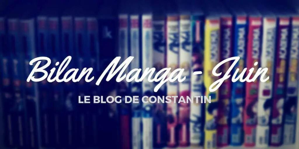 Bilan manga du mois de Juin | Le blog de Constantin