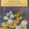 Ann Fahl Teaches you Coloring with Thread DVD