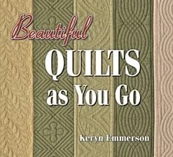 Beautiful Quilts As You Go