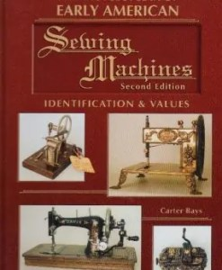 Encyclopaedia of Early American Sewing Machines