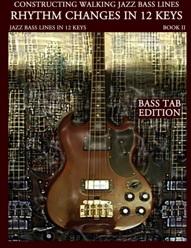 rhythm changes jazz walking bass lines bass tab edition