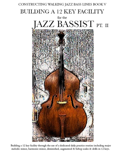 Jazz walking bass lines in 12 keys, scales, modes,arpeggio studies.