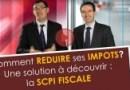 Comment réduire ses impôts ? une solution à découvrir : la SCPI fiscale