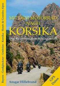 Mit dem Motorrad nach Korsika von Ansgar Hillebrand