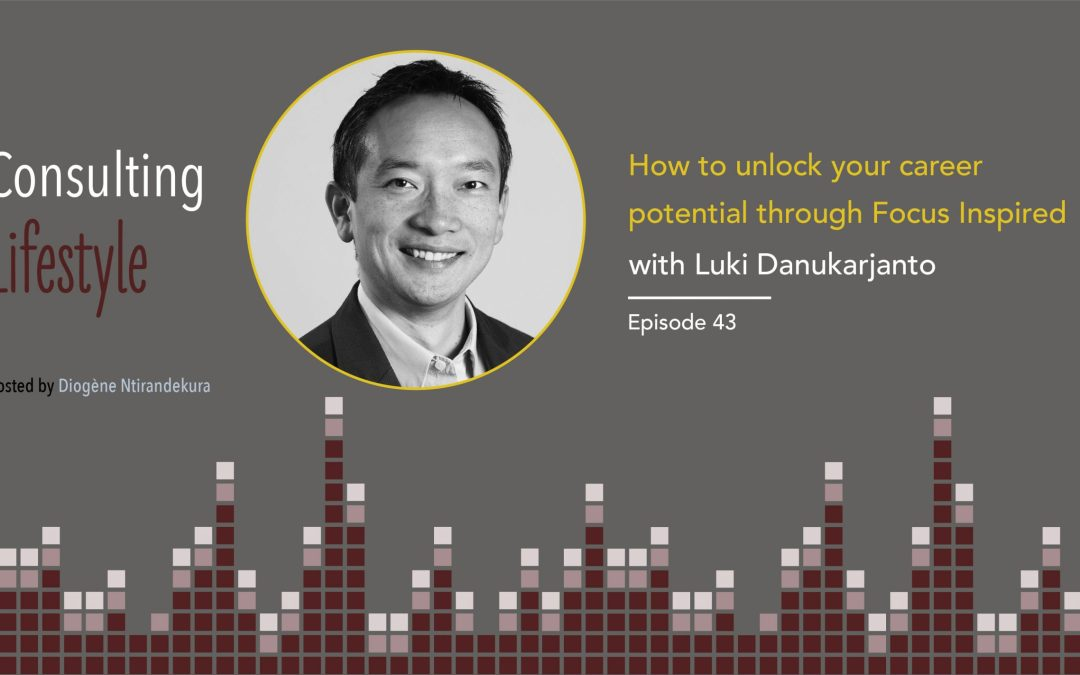 #043 – How to unlock your career potential through Focus Inspired with Luki Danukarjanto