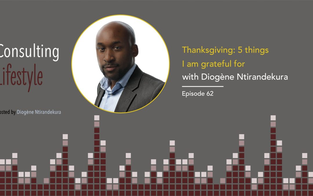 #062 – Thanksgiving: 5 Things I am grateful for