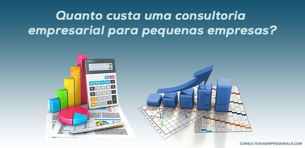 Quanto custa uma consultoria empresarial para pequenas empresas?