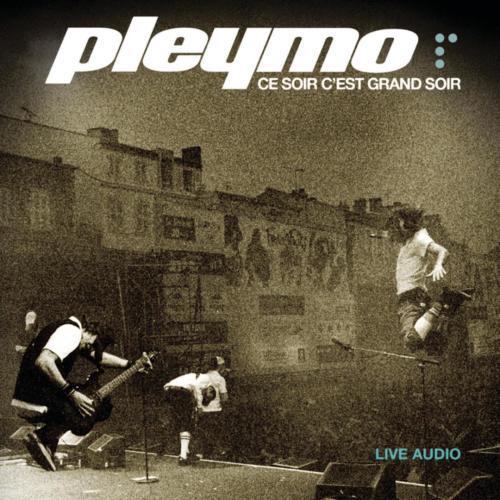 Ce Soir C'Est Grand Soir (Live) by Pleymo - Pandora