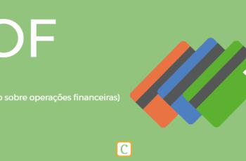 IOF – IMPOSTO SOBRE OPERAÇÕES FINANCEIRAS.