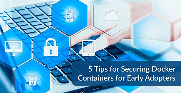 Securing Docker Containers Adopters