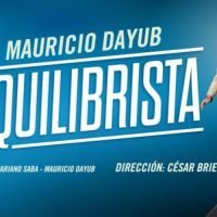 """Vuelve """"El equilibrista"""", unipersonal de Mauricio Dayub"""