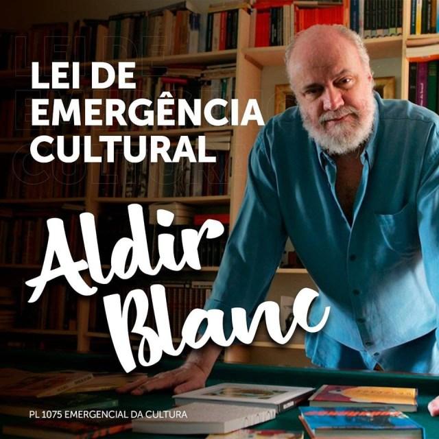 Aldir Blanc, presente! Câmara aprova Lei Emergencial da Cultura ...